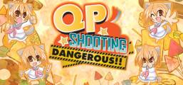 QP Shooting - Dangerous!! Game
