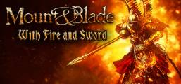 Mount & Blade: With Fire & Sword Game