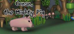 Download Conan the mighty pig Game