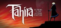 Download Tahira: Echoes of the Astral Empire Game