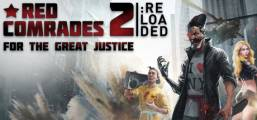 Red Comrades 2: For the Great Justice. Reloaded Game