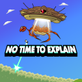 No Time To Explain Game