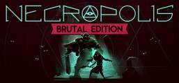 NECROPOLIS: BRUTAL EDITION Game