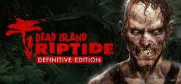 Dead Island: Riptide Definitive Edition Game
