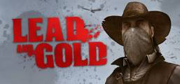 Lead and Gold: Gangs of the Wild West Game