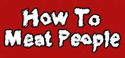 Download How To Meat People Game