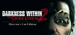 Darkness Within 2: The Dark Lineage Game