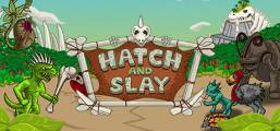 Hatch and Slay Game