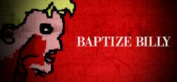 Baptize Billy Game