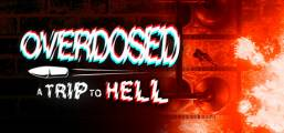 Overdosed - A Trip To Hell Game