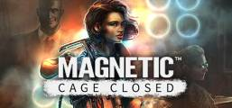 Magnetic: Cage Closed Game