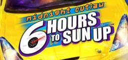 Midnight Outlaw: 6 Hours to SunUp Game
