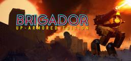 Brigador: Up-Armored Edition Game