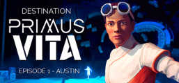 Destination Primus Vita - Episode 1: Austin Game