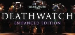 Warhammer 40,000: Deathwatch - Enhanced Edition Game