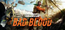 Dying Light: Bad Blood Game