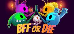 BFF or Die Game