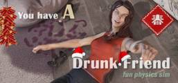 You have a drunk friend Game