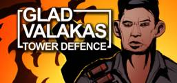 GLAD VALAKAS TOWER DEFENCE Game