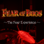 FEAR OF BUGS -The Fear Experience-