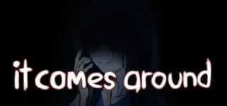It Comes Around - A Kinetic Novel
