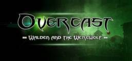Overcast - Walden and the Werewolf Game