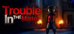 Trouble In The Manor Game