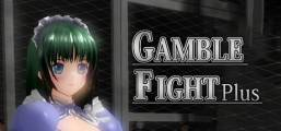 Gamble Fight Plus Game