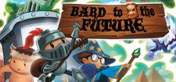Bard to the Future Game