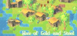 Way of Gold and Steel Game