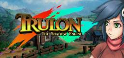 Trulon: The Shadow Engine Game