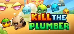 Kill The Plumber Game