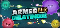 Armed and Gelatinous [v1.2b] Game