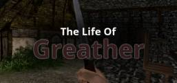 The Life Of Greather Game