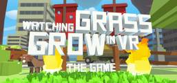 Watching Grass Grow In VR - The Game Game