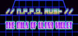 //N.P.P.D. RUSH//- The milk of Ultraviolet Game