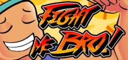 Fight Me Bro! Game
