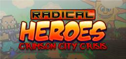 Radical Heroes: Crimson City Crisis Game