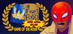 Will Fight for Food: Super Actual Sellout: Game of the Hour Game
