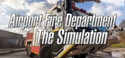 Airport Fire Department - The Simulation Game