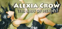 Alexia Crow and the Cave of Heroes Game