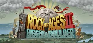 Rock of Ages 2: Bigger & Boulder ™