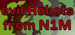 Evil Robots From N1M Game