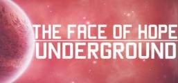The face of hope: Underground Game