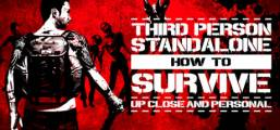 How To Survive: Third Person Standalone Game