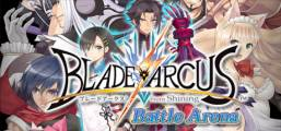 Download Blade Arcus from Shining: Battle Arena Game