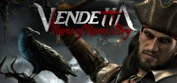 Vendetta - Curse of Raven's Cry Game