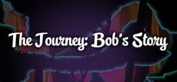 The Journey: Bob's Story. Game
