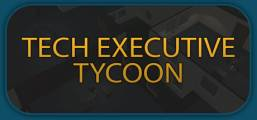 Tech Executive Tycoon Game