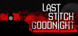 Last Stitch Goodnight Game